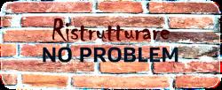 Ristrutturare No problem